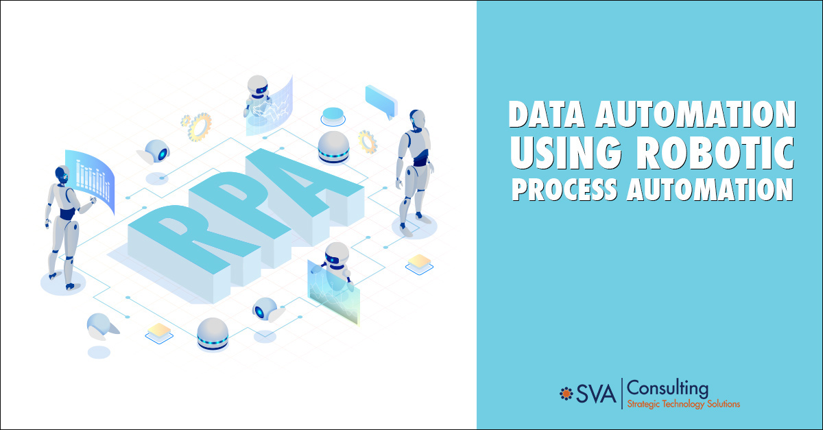 Data Automation Using Robotic Process Automation (RPA)