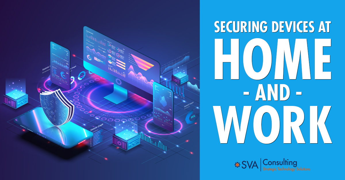 Securing Devices at Home and Work